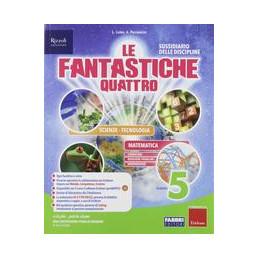 FANTASTICHE QUATTRO (LE) CLASSE 5 - TOMO SCIENTIFICO + QUADERNO Vol. 2
