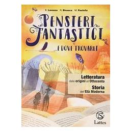 PENSIERI FANTASTICI...E DOVE TROVARLI LETTERATURA DALLE ORIGINI ALL`OTTOCENTO Vol. U