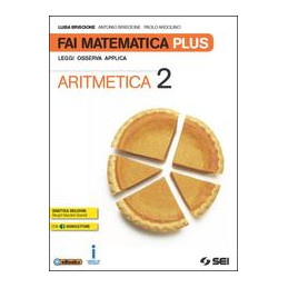 FAI MATEMATICA PLUS - ARITMETICA 2 + MATEMATICA IN GIOCO 2 LEGGI OSSERVA APPLICA Vol. 2