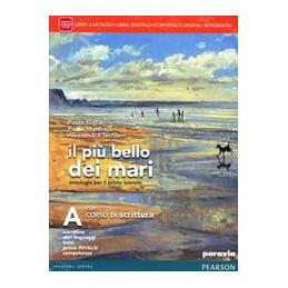 PIU` BELLO DEI MARI A   CON CORSO DI SCRITTURA VOLUME A + CORSO DI SCRITTURA + ITE + DIDASTORE VOL.