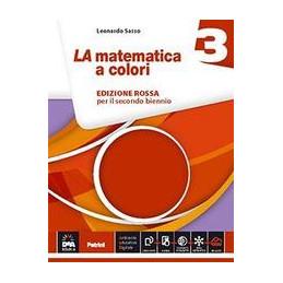 MATEMATICA A COLORI (LA) EDIZIONE ROSSA VOLUME 3 + EBOOK SECONDO BIENNIO E QUINTO ANNO Vol. 1