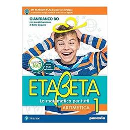 ETABETA PRIMO ANNO - EDIZIONE TEMATICA LA MATEMATICA PER TUTTI Vol. 1