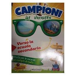 CAMPIONI IN VACANZA. PER LA SCUOLA ELEMENTARE VOL.5