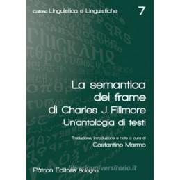 LA SEMANTICA DEI FRAME DI CHARLES J. FILLMORE. UN`ANTOLOGIA DI TESTI