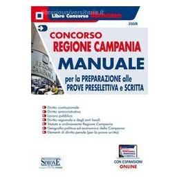 CONCORSO REGIONE CAMPANIA. MANUALE PER LA PREPARAZIONE ALLE PROVA PRESELETTIVA