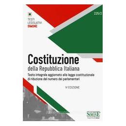 COSTITUZIONE DELLA REPUBBLICA ITALIANA. TESTO INTEGRALE AGGIORNATO ALLA LEGGE COSTITUZIONALE DI RIDU