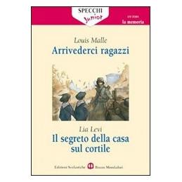 ARRIVEDERCI RAGAZZI/SEGRETO DELLA CASA SUL CORTILE  Vol. U