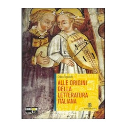 ALLE ORIGINI DELLA LETTERATURA ITALIANA STRADE Vol. U