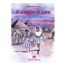 VIAGGIO DI LUCA (IL)  Vol. U