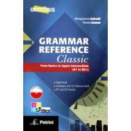 GRAMMAR REFERENCE CLASSIC FROM BASICS TO UPPER INTERMEDIATE (A1 TO B2+) Vol. U