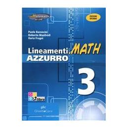 LINEAMENTI.MATH AZZURRO I EDIZIONE RIFORMA VOLUME 3 Vol. 1