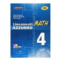 LINEAMENTI.MATH AZZURRO I EDIZIONE RIFORMA VOLUME 4IFUNZIONI ESPONENZIALI, LOGARITMICHE, GONIOMETRIC