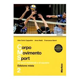CORPO MOVIMENTO SPORT SET 2   EDIZIONE MISTA IL CORPO E IL MOVIMENTO   VOLUME 2 + ESPANSIONE ONLINE