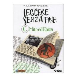 LEGGERE SENZA FINE C - MITO ED EPICA