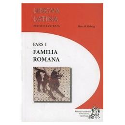 FAMILIA ROMANA   PARS I  EDIZIONE MISTA LINGUA LATINA PER SE ILLUSTRATA VOL. U