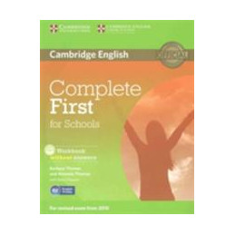 COMPLETE FIRST FOR SCHOOLS STUDENT`S BOOK WITHOUT ANSWERS WITH CD ROM, WORKBOOK WITHOUT ANSWERS WITH