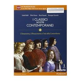 CLASSICI NOSTRI CONTEMPORANEI. VOL. 2 CON E BOOK. CON ESPANSIONE ONLINE. PER LE SCUOLE SUPERIORI