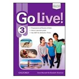 GO LIVE 3 STUDENT`S BOOK WORKBOOK TRAINER. CON E BOOK. VOL.3