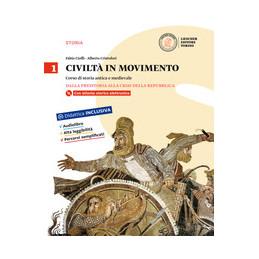 CIVILTA` IN MOVIMENTO VOL.1 1. DALLA PREISTORIA ALLA CRISI DELLA REPUBBLICA + LA STORIA A COLPO D`OC
