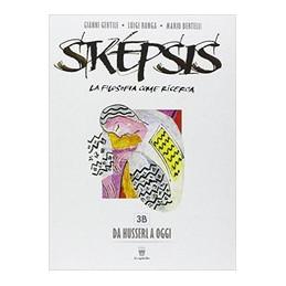 SKEPSIS VOLUME 3 + LIBRO DIGITALE ONLINE LA FILOSOFIA COME RICERCA VOL. 3