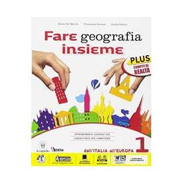 FARE GEOGRAFIA INSIEME 1 PLUS + ITALIA DELLE REGIONI  VOL. 1