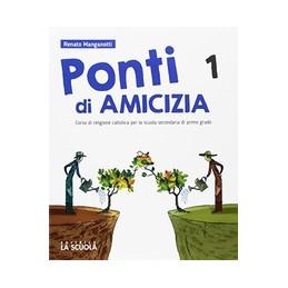 PONTI AMICIZIA 1 + ATLANTE RELIGIONI+DVD 57884 PLUS CORSO DI RELIGIONE CATTOLICA PER LA SCUOLA SEC.D