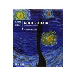 NOTTE STELLATA A + ARTE IN TASCA + NOTTE STELLATA B E A PLUS ARTE E IMMAGINE VOL. U