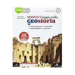 IL NUOVO VIAGGIO NELLA GEOSTORIA VOLUME 2 VOL. 2
