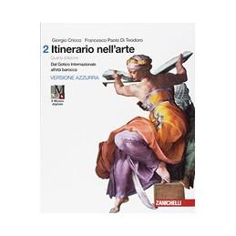 ITINERARIO NELL`ARTE 4A EDIZIONE VERSIONE AZZURRA - VOLUME 2 + MUSEO (LDM) DAL GOTICO INTERNAZIONALE