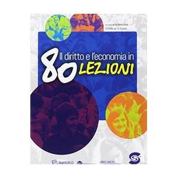 DIRITTO E L`ECONOMIA IN 80 LEZIONI (IL) (S357) Vol. U
