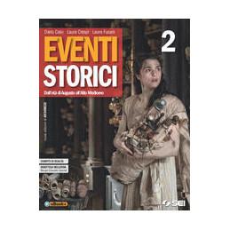 EVENTI STORICI  2 + MI PREPARO ALL`INTERROGAZIONE 2 DALL`ETA` DI AUGUSTO ALL`ALTO MEDIOEVO Vol. 2