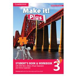 MAKE IT! PLUS LEVEL 3 SB+WB+EBOOK IN DVDROM+EBBOK VIRTUAL CLASSROOM AND ONLINE EXPANSION VOL. 3