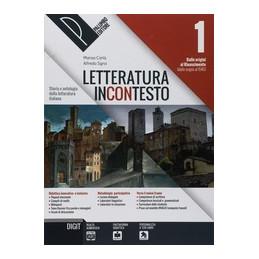 LETTERATURA INCONTESTO 1 STORIA E ANTOLOGIA DELLA LETTERATURA ITALIANA Vol. 1