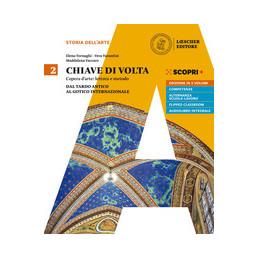 CHIAVE DI VOLTA 2 (ED. 5 VOLL.) DAL TARDO ANTICO AL GOTICO INTERNAZIONALE Vol. 2
