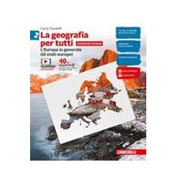 GEOGRAFIA PER TUTTI (LA) - EDIZIONE ROSSA  - VOLUME 2 (LDM) L`EUROPA IN GENERALE. GLI STATI EUROPEI
