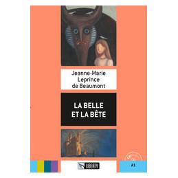LA BELLE ET LA BETE. CON CD AUDIO