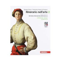 ITINERARIO NELL`ARTE - VOLUME 2 (LDM) EDIZIONE VERDE COMPATTA - 4ED. - DAL GOTICO INTERNAZIONALE ALL