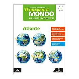 TI RACCONTO IL MONDO VOLUME 3 + ATLANTE 3 + QUADERNO 3 Vol. 3