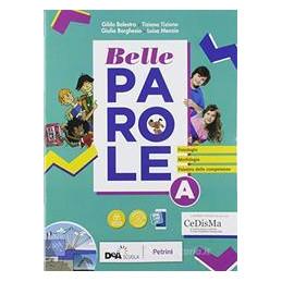 BELLE PAROLE VOL. A+ VOL. B CON PALESTRA COMPETENZE+ PIEGHEVOLE PER IL RIPASSO+ EBOOK Vol. U