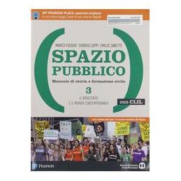 SPAZIO PUBBLICO  3  CON CLIL DAL MEDIOEVO ALLA NASCITA DEL MONDO MODERNO Vol. 3