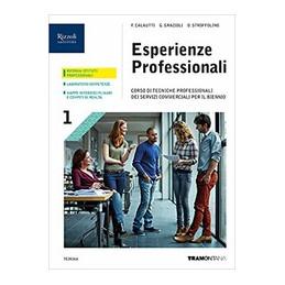 ESPERIENZE PROFESSIONALI   LIBRO MISTO CON LIBRO DIGITALE VOLUME 1  CORSO DI TECNICHE PROFESSIONALI