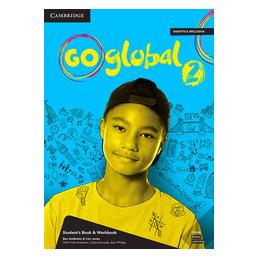 GO GLOBAL STUDENT`S BOOK/WORKBOOK+EBOOK 2  Vol. 2