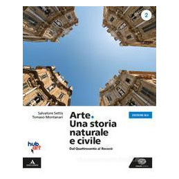 ARTE. UNA STORIA NATURALE E CIVILE - ED. BLU VOLUME 2 Vol. 2