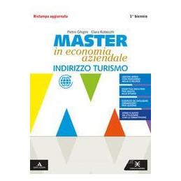 MASTER IN ECONOMIA AZIENDALE VOLUME + SAPERI DI BASE 1? BN TURISMO ED. 2020 Vol. U