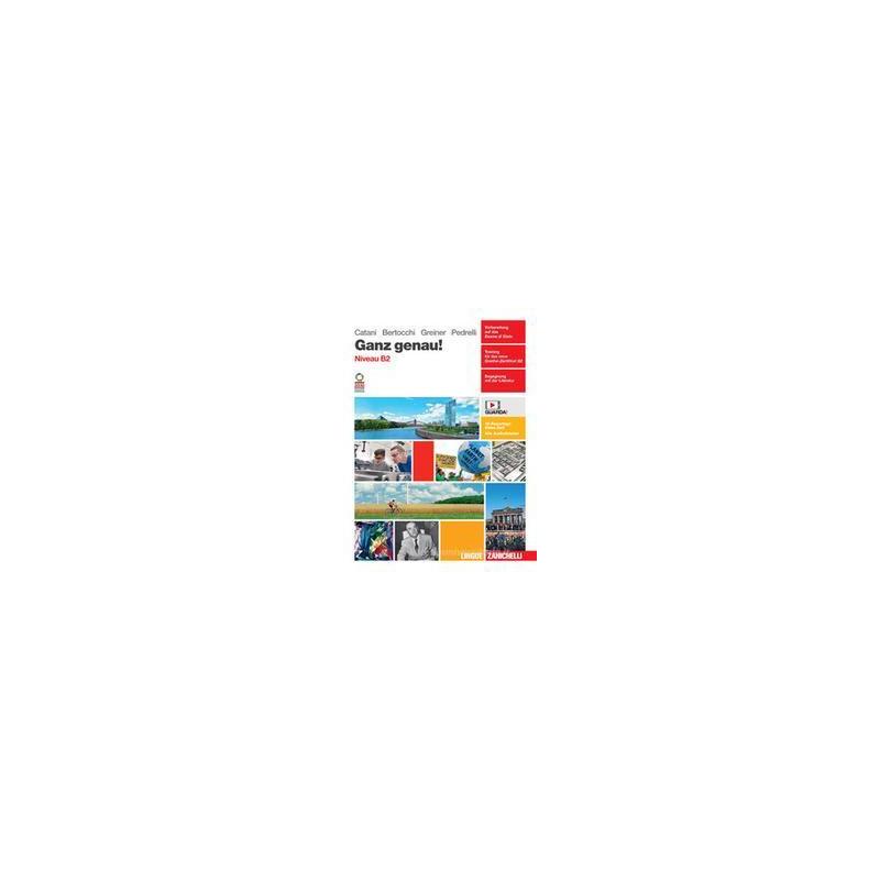 GANZ GENAU! VOLUME NIVEAU B2. PER LE SCUOLE SUPERIORI. CON CONTENUTO DIGITALE (FORNITO ELETTRONICAME
