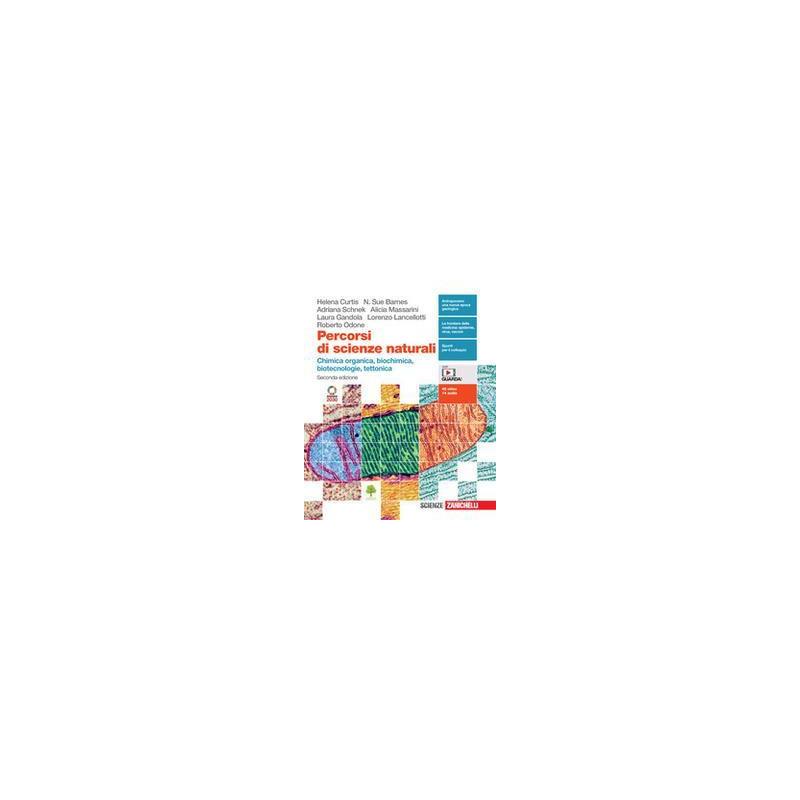 PERCORSI DI SCIENZE NATURALI. CHIMICA ORGANICA, BIOCHIMICA, BIOTECNOLOGIE, TETTONICA. CON E-BOOK