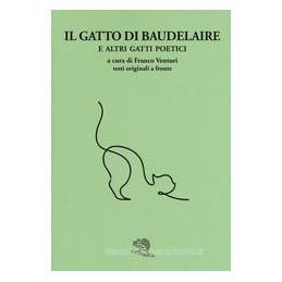 GATTO DI BAUDELAIRE E ALTRI GATTI (IL)