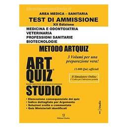 ARTQUIZ STUDIO 2019 TEST DI AMMISSIONE A: MEDICINA, ODONTOIATRIA, VETERINARIA, PROFESSIONI SANITARIE