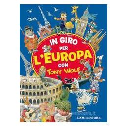 IN GIRO PER L`EUROPA CON TONY WOLF