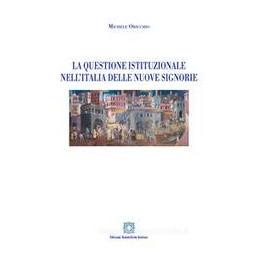 QUESTIONE ISTITUZIONALE NELL`ITALIA DELLE NUOVE SIGNORIE (LA)